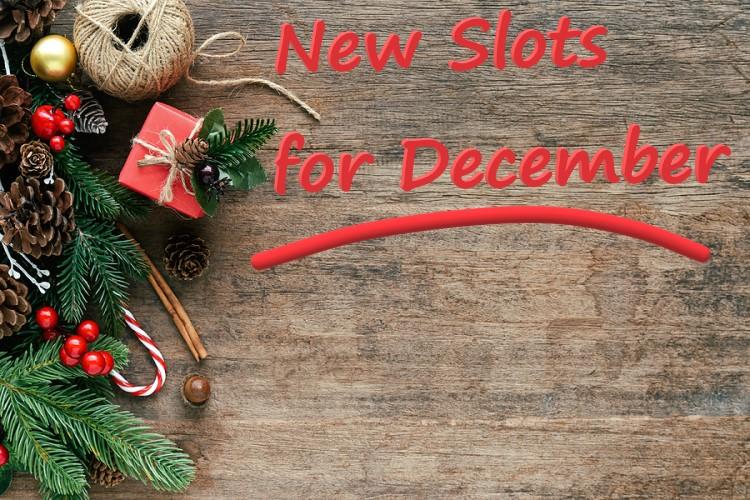 New Online Slots to Unwrap in December